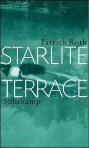 Patrick Roth: Starlite Terrace (Suhrkamp)